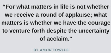 Excellent quote from Amor Towles