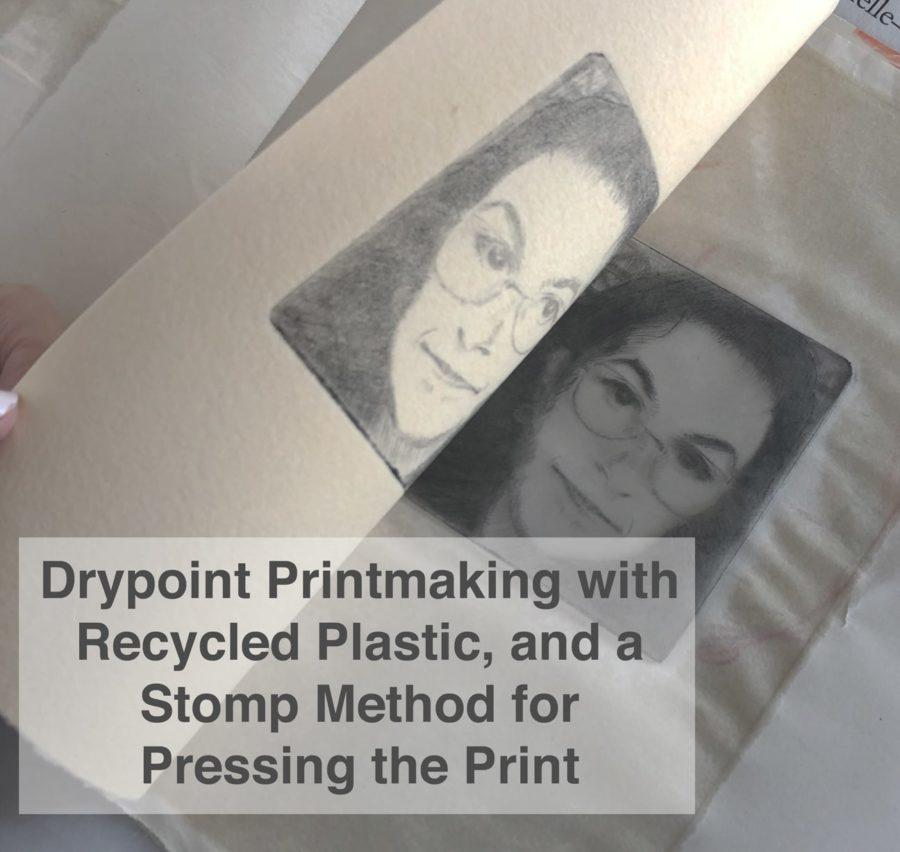 Drypoint Printmaking with Recycled Plastic and the Stomp Method of transferring the print without a press