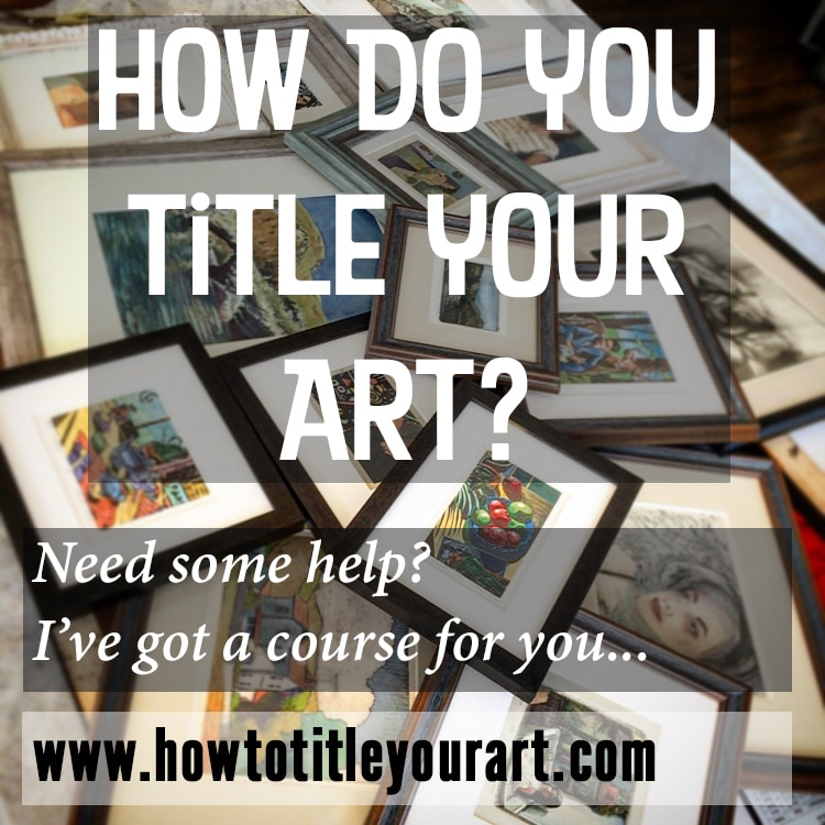a video course on how to title your art