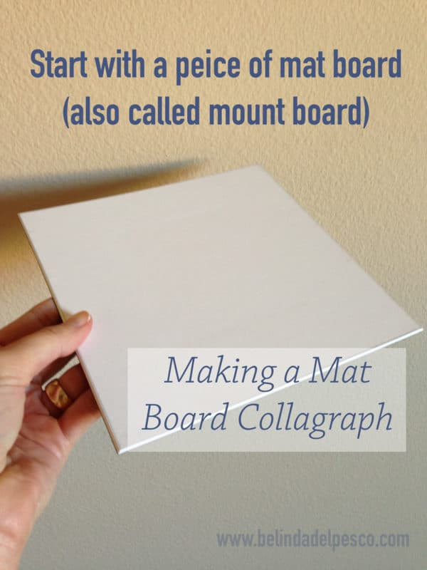 using mat board or mount board to build a collagraph printmaking plate